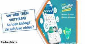 App ViettelPay do công ty Viettel kết hợp với Easy Credit sáng lập ra